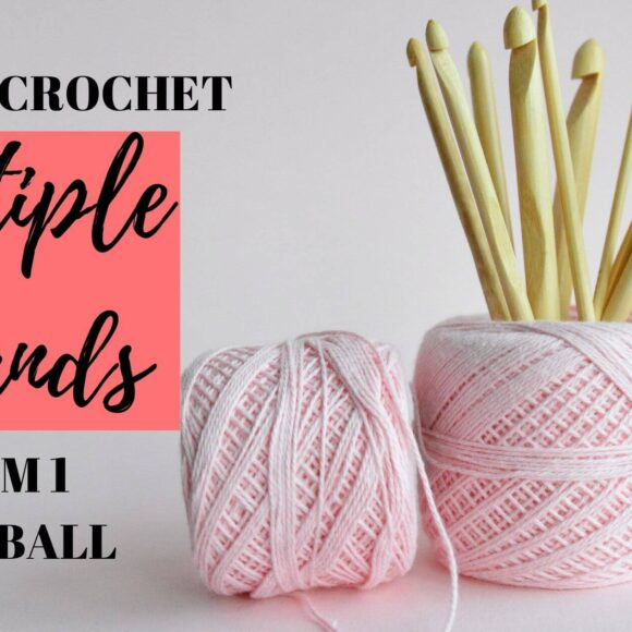 How to crochet multiple strands from one yarn ball (2, 3, 4, 6 strands held together)